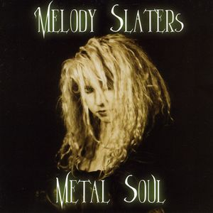Melody Slaters Metal Soul