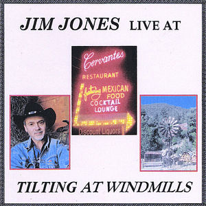 Tilting at Windmills: Jim Jones Live at Cervantes