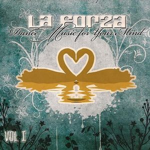 La Forza : Vol. 1-Dance Music for Your Mind