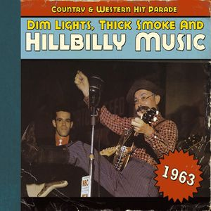 Dim Lights, Thick Smoke and Hillbilly Music, 1963