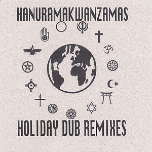Hanuramakwanzamas-Holiday Dub Remixes