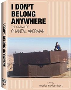 I Don't Belong Anywhere: The Cinema of Chantal Akerman