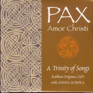 Pax Amor Christi. A Trinity of Songs