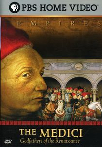 Empires: The Medici Godfathers of the Renaissance