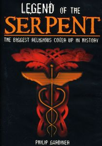 Legend of the Serpent: Biggest Religious Cover Up
