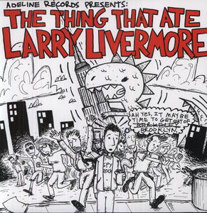 Thing That Ate Larry Livermore /  Various