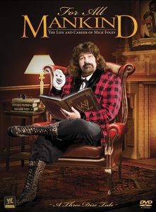 WWE: For All Mankind - Life & Career of Mick Foley