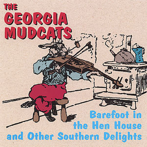 Barefoot in the Henhouse & Other Southern Delights