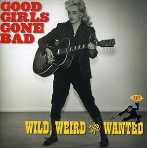 Good Girls Go Bad: Wild Weird & Wanted /  Various [Import]