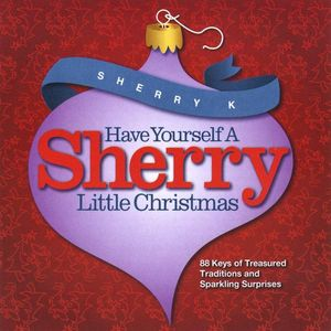 Have Yourself a Sherry Little Christmas