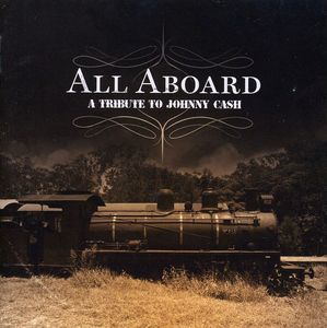All Aboard: Tribute to Johnny Cash /  Various