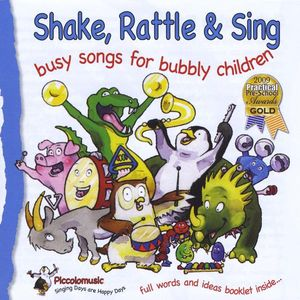 Shake Rattle & Sing: Busy Songs for Bubbly Childre