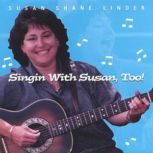 Singin' with Susan Too!