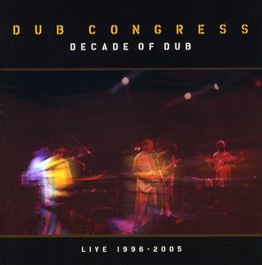 Decade of Dub Live 1996 - 2005