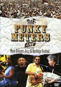 The Funky Meters Live: Live From the New Orleans Jazz & Heritage Festival
