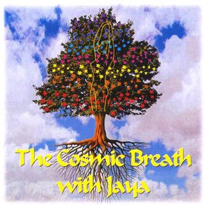 Cosmic Breath with Jaya