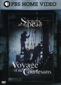 Secrets of the Dead: Voyage of the Courtesans