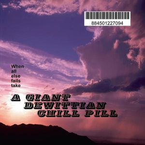 Giant Dewittian Chill Pill