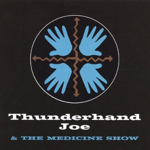 Thunderhand Joe & the Medicine Show