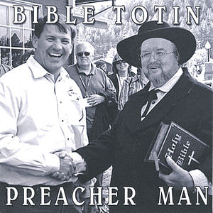 Bible Totin Preacher Man