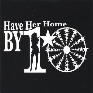 Have Her Home By Ten : EP