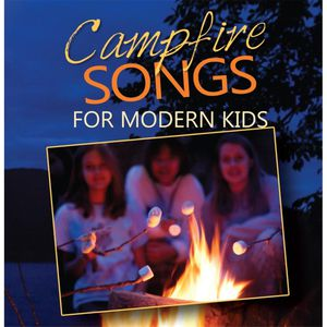 Campfire Songs for Modern Kids
