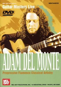 Adam Del Monte: Progressive Flamenco Classical