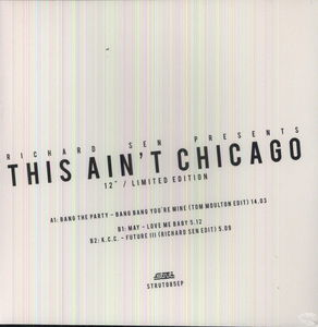 This Aint Chicago: Richard Sen Edits /  Various