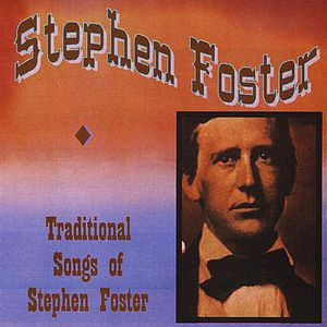 Traditional Songs of Stephen Foster /  Various