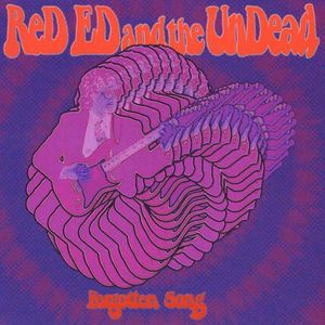 Red Ed & the Undead : Forgotten Song