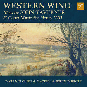 Western Wind: Mass By John Taverner & Court