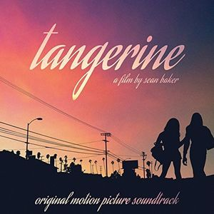 Tangerine (Film By Sean Baker) (Original Soundtrack) [Import]