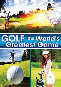 Golf: The World's Greatest Game