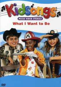 Kidsongs: What I Want To Be [Childrens]