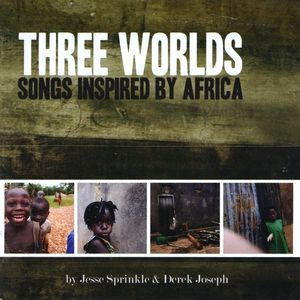 Three Worlds: Songs Inspired By Africa