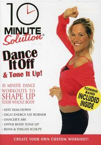 10 Minute Solution: Dance It Off and Tone It Up [Fitness]
