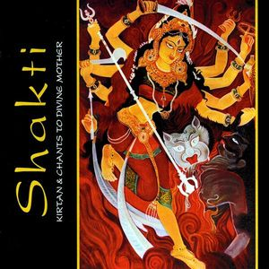 Shakti: Kirtan & Chants to Divine Mother