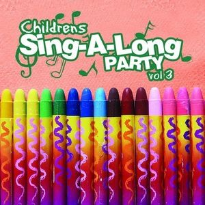 Childrens Sing-A-Long Party Vol. 3