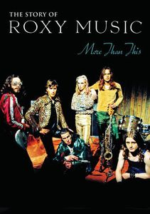 More Than This: The Story of Roxy Music