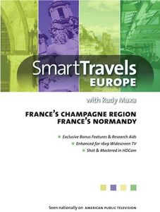 Smart Travels Europe With Rudy Maxa: France's ChampagneRegion/ Normandy