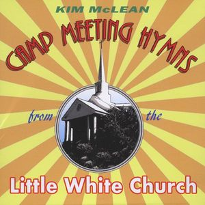 Camp Meeting Hymns from the Little White Church