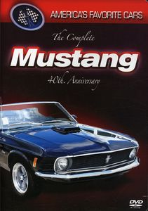 America's Favorite Cars - The Complete Mustang 40th Anniversary