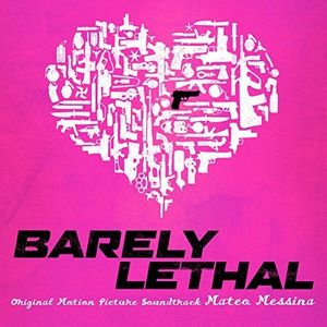 Barely Lethal (Original Soundtrack)