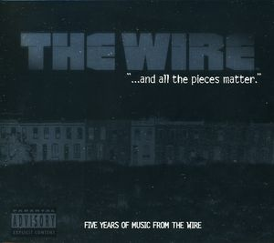 Wire: & All the Pieces Matter - Five Years (Original Soundtrack) [Explicit Content]