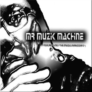 Mr Muzik Machine (The Best of the Muzik Director)
