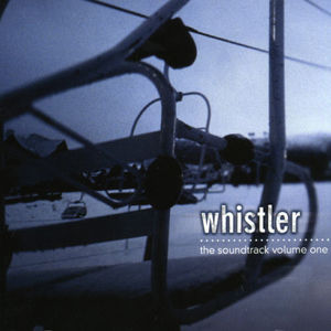 Whistler: The Soundtrack 1 (Original Soundtrack)