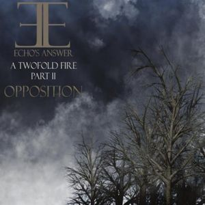 Two Fold Fire-Pt. 2 Opposition