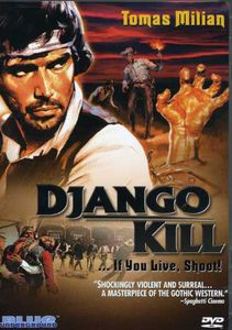 Django Kill: If You Live Shoot