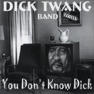 You Don't Know Dick