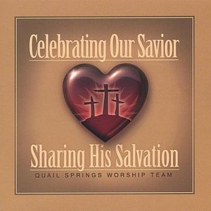 Celebrating Our Savior-Sharing His Salvation